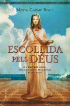 El libro de Escollida pels deus autor MARIA CARME ROCA EPUB!