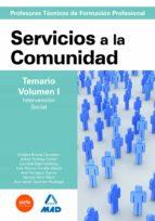 CUERPO DE PROFESORES TECNICOS DE FORMACION PROFESIONAL: SERVICIOS A LA COMUNIDAD: TEMARIO VOLUMEN I