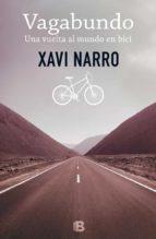 vagabundo: una vuelta al mundo en bici-xavi narro-9788466656238