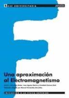 una aproximacion al electromagnetismo 9788466743938