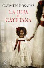 la hija de cayetana-carmen posadas-9788467047738