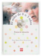 el niño de 0 a 3 años: pautas de educacion petra maria perez alonso geta 9788467505238