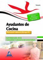 ayudantes de cocina. personal laboral (grupo v) de la administrac ion  de la comunidad autónoma de extremadura. temario-9788467696738