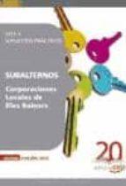 SUBALTERNOS CORPORACIONES LOCALES DE ILLES BALEARS. TEST Y SUPUES TOS PRACTICOS