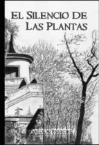 el silencio de las plantas (ebook) juan carlos martínez paredes 9788468635538