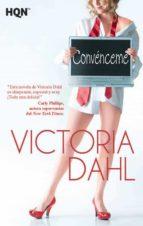 convénceme (ebook)-victoria dahl-9788468710938