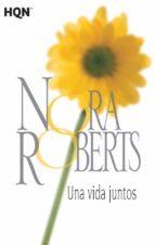 una vida juntos nora roberts 9788468781938