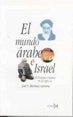 el mundo arabe e israel (2ª ed.) jose urbano martinez carreras 9788470902338