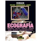 ecografia vol. i: abdominal, pelvica, toracica, tiroides, mama, escroto y musculoesqueletica 9788471019738