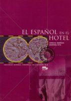 el español en el hotel-concha moreno garcia-martina tuts-9788471436238