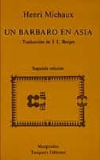 un barbaro en asia (2ª ed.) henri michaux 9788472230538