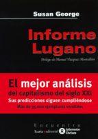 informe lugano: como preservar el capitalismo en el siglo xxi (14 ª ed.) susan george 9788474264838