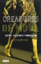 creadores de moda: diseño, industria y tendencias-anne-celine jaeger-9788475566238