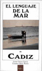 el lenguaje de la mar de cadiz javier osuna garcia erasmo ubera moron 9788477370338