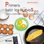 primero batir los huevos: cocina creativa para jovenes principian tes-ada parellada-9788478279838