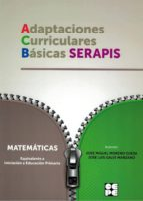 matematicas - equivalente a  iniciacion a educacion primaria. adaptaciones curriculares basicas serapis-jose miguel moreno ojeda-jose luis galve manzano-9788478696338