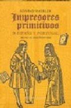impresores primitivos de españa y portugal konrad haebler julian martin abad 9788478952038