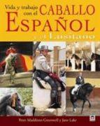 vida y trabajo con el caballo español y lusitano peter madison 9788479026738