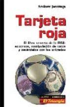tarjeta roja: el libro secreto de la fifa (sobornos, manipulacion de votos y escandalos con las entradas) andrew jennings 9788479480738