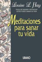 meditaciones para sanar tu vida-louise l. hay-9788479530938