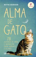 alma de gato: 78 historias de amor e inspiracion entre humanos y felinos-ruth berger-9788479537838
