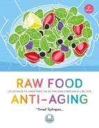 raw food anti aging: la cocina de la longevidad: salud, vitalidad , consciencia y belleza consol c. rodriguez 9788479539238