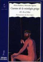 cuentos mitologia griega iii: en el mar (2ª ed.) alicia esteban mercedes aguirre 9788479603038