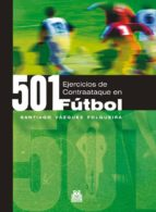 501 ejercicios de contraataque en fútbol santiago vazquez folgueira 9788480198738
