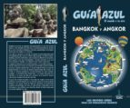 bangkok y angkor 2017 (guia azul) luis mazarrasa mowinckel 9788480239738