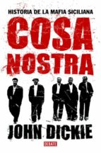 cosa nostra: historia de la mafia siciliana john dickie 9788483066638
