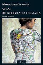 atlas de geografia humana almudena grandes 9788483100738