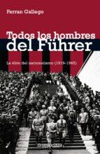 todos los hombres del fuhrer-ferran gallego-9788483465738