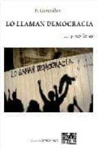 Lo llaman democracia y no lo es por F. gonzalez 978-8483524138 DJVU PDF FB2