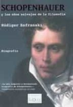 schopenhauer y los años salvajes de la filosofia rüdiger safranski 9788483833438