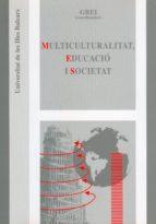 MULTICULTURALITAT, EDUCACIÓ I SOCIETAT