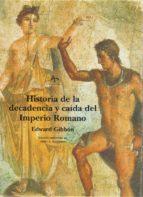 historia y decadencia del imperio romano 9788484280538