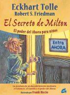 el secreto de milton: el poder del ahora para niños eckhart tolle 9788484453338