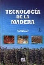 tecnologia de la madera (3ª ed.) santiago vignote peña isaac martinez rojas 9788484762638