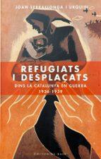 refugiats i desplaçats dins la catalunya en guerra 1936-1939-joan serrallonga-9788485031238