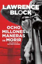 ocho millones de maneras de morir-lawrence block-9788490568538