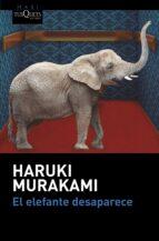el elefante desaparece haruki murakami 9788490664438