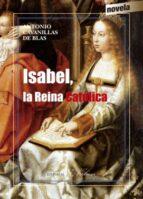 isabel, la reina católica antonio cavanillas de blas 9788490743638