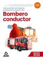 BOMBERO CONDUCTOR. SIMULACROS DE EXAMEN DE MATERIAS PRACTICAS ED. 2014