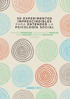 50 experimentos imprescindibles para entender la psicologia social 9788491044338