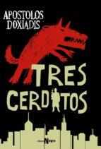 tres cerditos apostolos doxiadis 9788491048138
