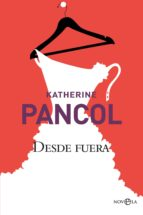 desde fuera (ebook)-katherine pancol-9788491641438