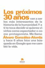 los próximos 30 años... (ebook)-alvaro gonzalez alorda-9788492414338