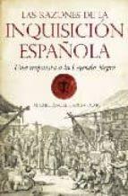las razones de la inquisicion española: una respuesta a la leyend a negra-miguel angel garcia olmo-9788492573738