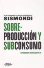 sobre produccion y subconsumo-jean-charles-leonard simonde-9788492724338