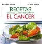 recetas con los alimentos contra el cancer richard beliveau denis gingras 9788492981038